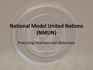 National Model United  Nations  (NMUN)