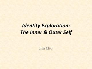 Identity Exploration: The Inner & Outer Self