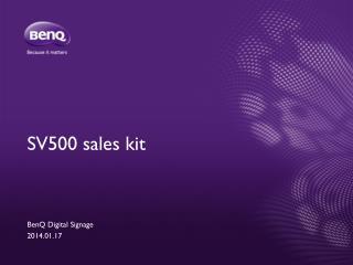 SV500 sales kit