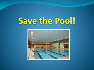 Save the Pool!