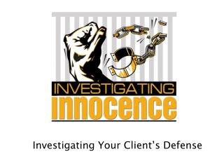 Investigating Your Client�s Defense