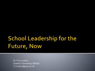 School Leadership for the Future, Now