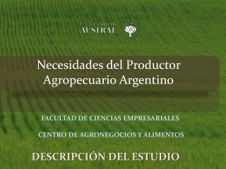 Necesidades del Productor Agropecuario Argentino