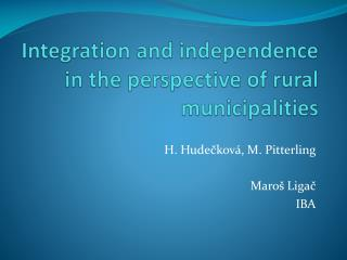 Integration  and  independence  in  the perspective of rural municipalities