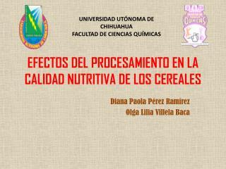 EFECTOS DEL PROCESAMIENTO EN LA CALIDAD NUTRITIVA DE LOS CEREALES