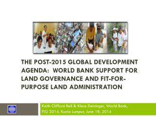 Keith Clifford Bell & Klaus Deininger, World Bank,  FIG 2014, Kuala Lumpur, June 18, 2014