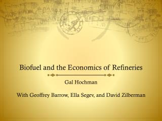 Biofuel and the Economics of Refineries