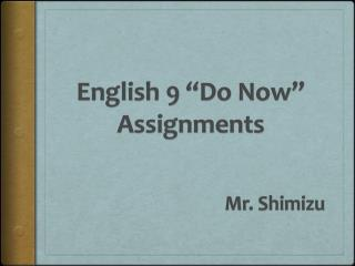 """English 9 """"Do Now"""" Assignments"""