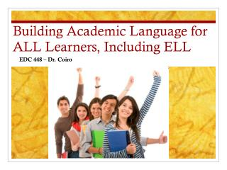 Building Academic Language for ALL Learners, Including ELL
