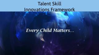 Talent Skill Innovations Framework
