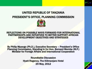 UNITED REPUBLIC OF TANZANIA PRESIDENT�S OFFICE, PLANNING COMMISSION