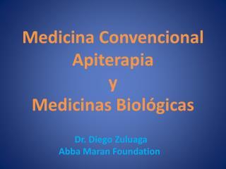 Medicina Convencional Apiterapia y Medicinas Biológicas