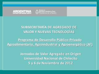 Programa de Desarrollo Público-Privado Agroalimentario, Agroindustrial y  Agroenergético  (A 3 )