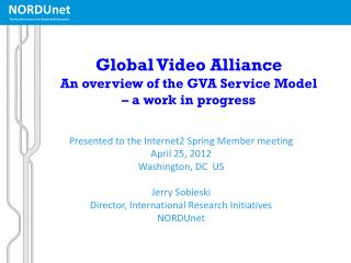 Global Video Alliance An overview of the  GVA  Service Model  –  a work in progress