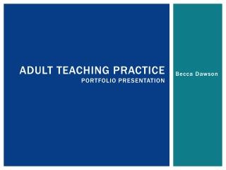 Adult Teaching Practice Portfolio Presentation
