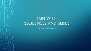 Fun with Sequences And Series