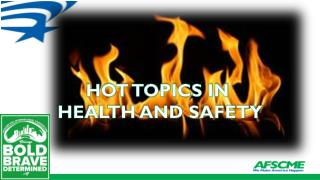 HOT TOPICS IN  HEALTH  AND SAFETY