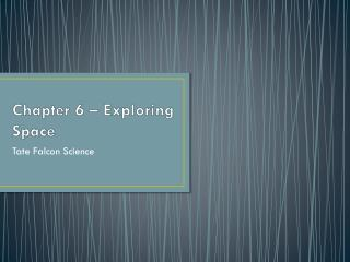 Chapter 6 – Exploring Space