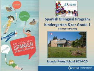 Spanish Bilingual Program Kindergarten &/or Grade 1 Information Meeting