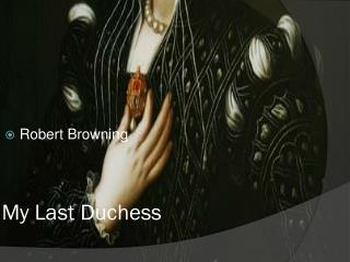 persona my last duchess Free my last duchess papers, essays, and research papers.