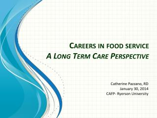 Careers in food service A Long Term Care Perspective