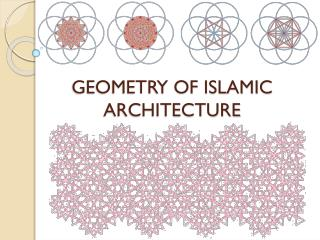 GEOMETRY OF ISLAMIC ARCHITECTURE