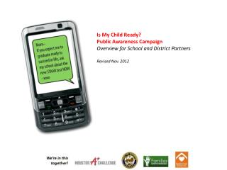 Is My Child Ready?  Public Awareness Campaign Overview for School and District Partners