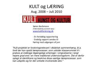 KULT og LÆRING Aug. 2008 – Juli 2010