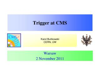 Trigger at CMS
