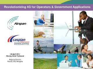 Revolutionizing  4G  for Operators & Government  Applications