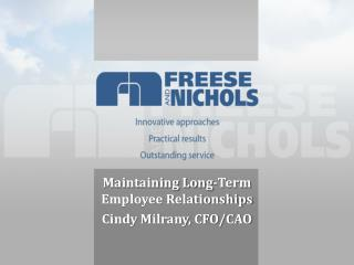 Maintaining Long-Term Employee Relationships Cindy Milrany, CFO/CAO