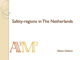 Safety- regions  in The Netherlands