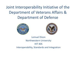 Joint Interoperability Initiative of the Department of Veterans Affairs & Department of Defense