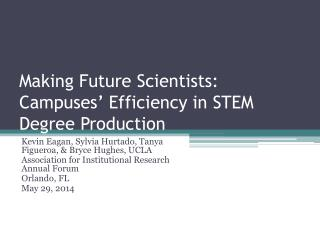 Making Future Scientists: Campuses' Efficiency in STEM Degree Production