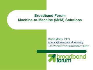 Broadband Forum  Machine-to-Machine (M2M) Solutions