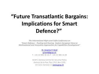 """Future Transatlantic Bargains: Implications for Smart Defence?"""