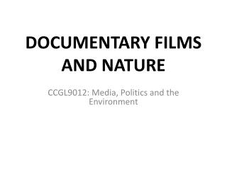 DOCUMENTARY FILMS  AND NATURE