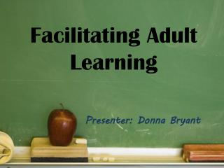 Facilitating Adult Learning