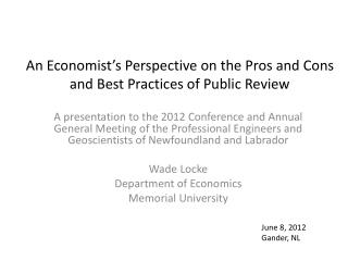 An Economist's Perspective on the Pros and Cons and Best Practices of Public Review