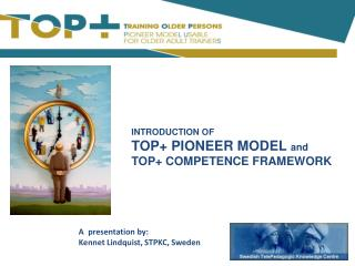 Introduction of TOP +  Pioneer  MODEL  and T OP+ COMPETENCE FRAMEWORK