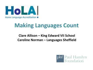 Making Languages Count Clare Allison – King Edward VII School