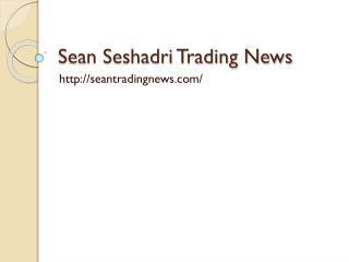 Sean Seshadri Trading News