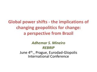 Adhemar S. Mineiro REBRIP June  4 th .,  Prague,  Eurodad-Glopolis International Conference