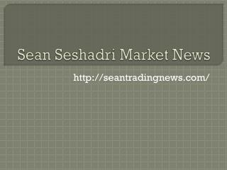 Sean Seshadri Market News