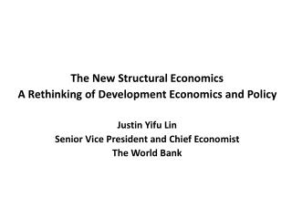 The New Structural Economics A Rethinking of Development Economics and Policy Justin  Yifu  Lin