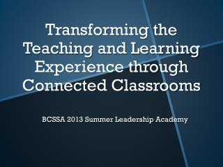 Transforming the Teaching and Learning Experience through Connected Classrooms