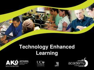 Technology Enhanced  Learning