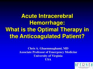 Acute Intracerebral Hemorrhage:  What is the Optimal Therapy in the Anticoagulated Patient