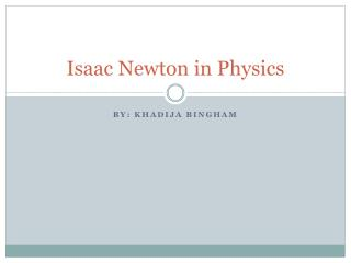 Isaac Newton in Physics