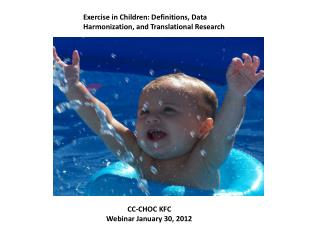 Exercise in Children: Definitions, Data Harmonization, and Translational Research